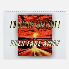I'D RATHER BURN OUT! THEN FAD Wall Calendar