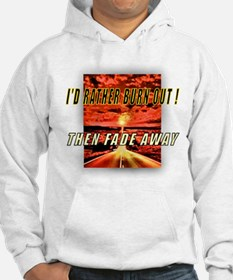 I'D RATHER BURN OUT! THEN FAD Hoodie