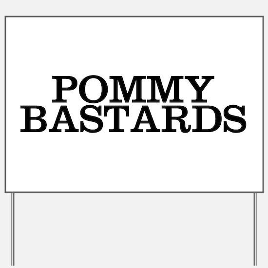 Pommy Bastards Yard Sign