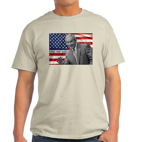 President Bush Miss Me Yet? T-Shirt