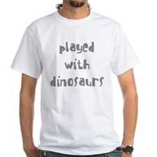 PLAYED WITH DINOSAURS Shirt