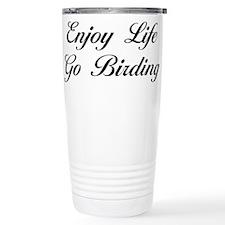 Enjoy Life Go Birding Travel Coffee Mug