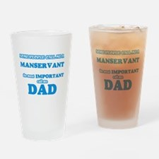 Some call me a Manservant, the most Drinking Glass