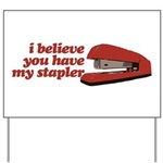 I Believe You Have My Stapler Yard Sign
