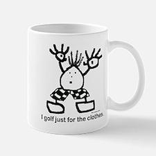 I golf just for the clothes. Mug