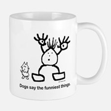 Dogs say the funniest things. Small Mugs
