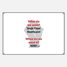 Single Payer Health Care NOW! Banner