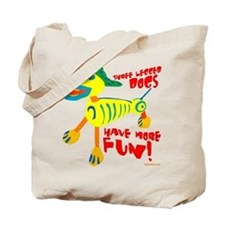 Three Legged Dogs More Fun Tote Bag