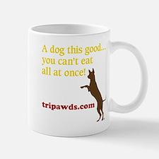 A Dog This Good Mug