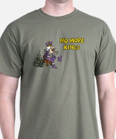 No More Kings T-Shirt