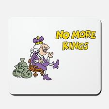 No More Kings Mousepad