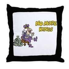 No More Kings Throw Pillow
