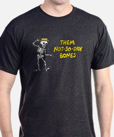 Not-So-Dry Bones T-Shirt