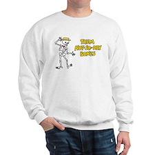 Not-So-Dry Bones Sweatshirt