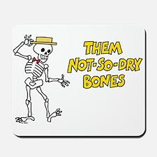 Not-So-Dry Bones Mousepad