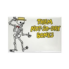 Not-So-Dry Bones Rectangle Magnet