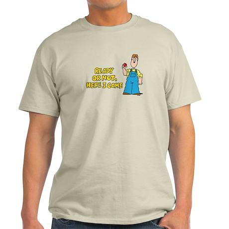 Ready or Not Light T-Shirt