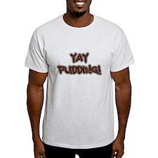 Yay Pudding! T-Shirt