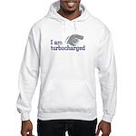 I am turbocharged Hooded Sweatshirt