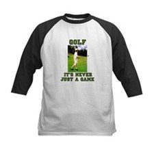 Golf Never Just a Game Tee