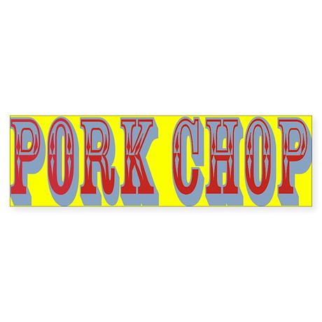 PORK CHOP Bumper Sticker