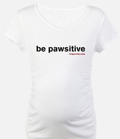 Be Pawsitive Shirt