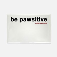 Be Pawsitive Rectangle Magnet