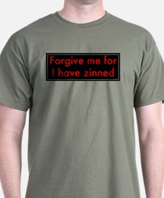 Forgive Me For I Have Zinned T-Shirt