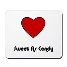 SWEET AS CANDY Mousepad
