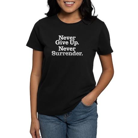 Never Give Up Women's Dark T-Shirt