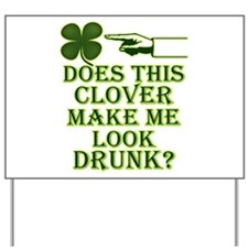Does this clover make me look Yard Sign