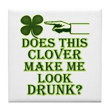 Does this clover make me look Tile Coaster