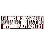 Traffic Odds Are 3720 to 1 Bumper Sticker