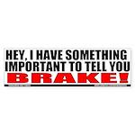 Brake! Bumper Sticker