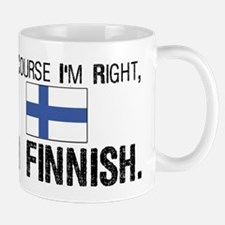 Of course I'm Right Finnish Mug