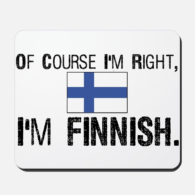 Of course I'm Right Finnish Mousepad