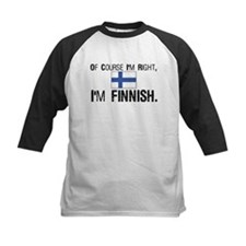 Of course I'm Right Finnish Tee