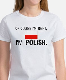 Of Course I'm Right I'm Polis Tee