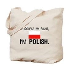 Of Course I'm Right I'm Polis Tote Bag