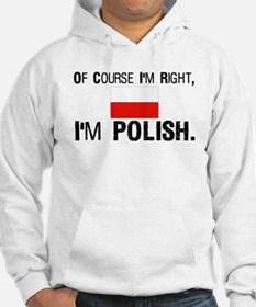Of Course I'm Right I'm Polis Hoodie