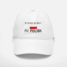 Of Course I'm Right I'm Polis Baseball Baseball Cap