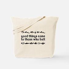 Good Things Come To Those Who Tote Bag