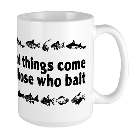 Good Things Come To Those Who Large Mug