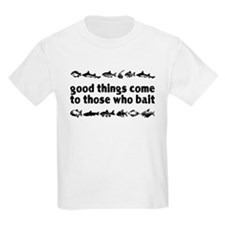 Good Things Come To Those Who T-Shirt