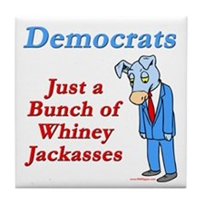 Democrats are Jackasses Tile Coaster