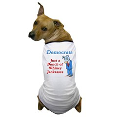 Democrats are Jackasses Dog T-Shirt