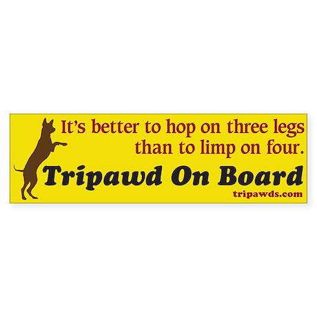 Tripawd Bumper Sticker