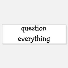 Question Everything Sticker (Bumper)