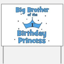 Big Brother of the Birthday P Yard Sign