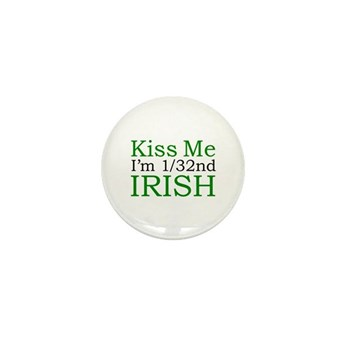 Kiss Me I'm 1/32nd Irish Mini Button